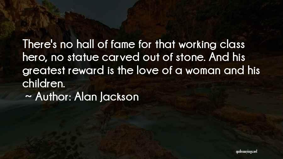 Love That Woman Quotes By Alan Jackson