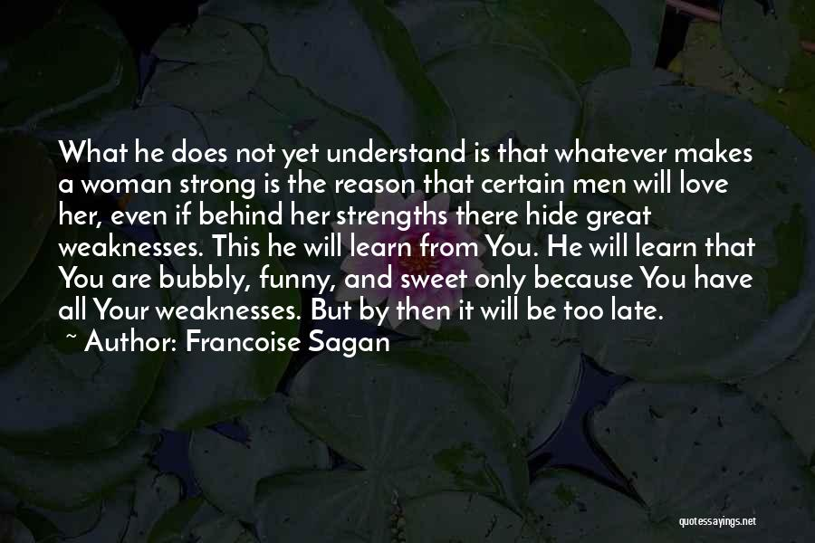 Love That Woman Quotes By Francoise Sagan