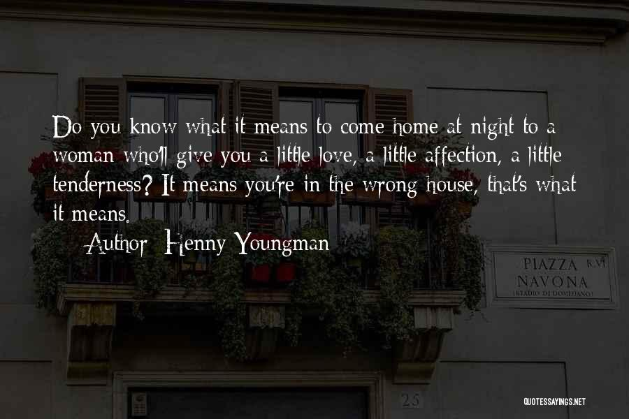 Love That Woman Quotes By Henny Youngman