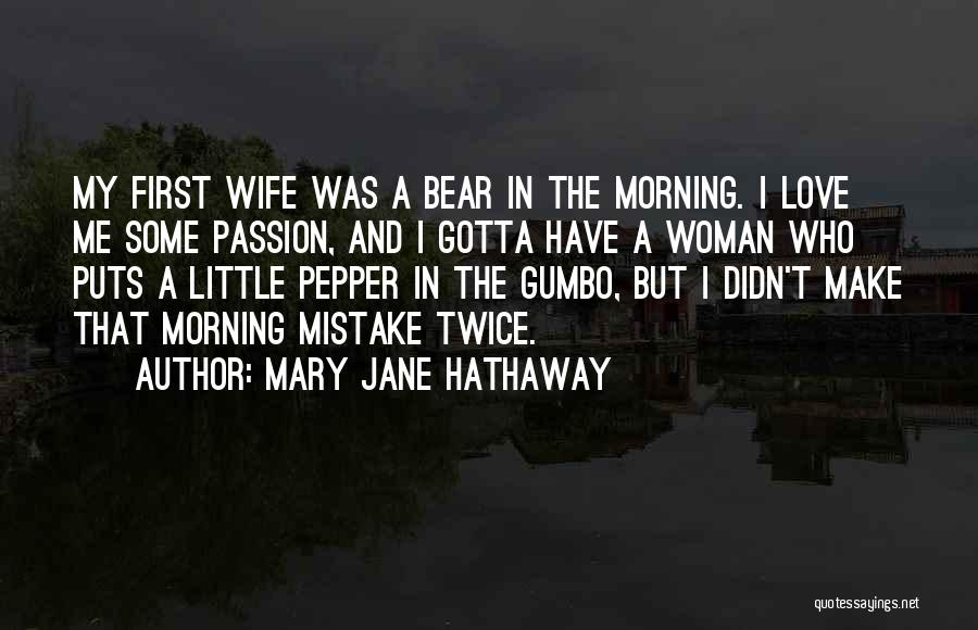 Love That Woman Quotes By Mary Jane Hathaway