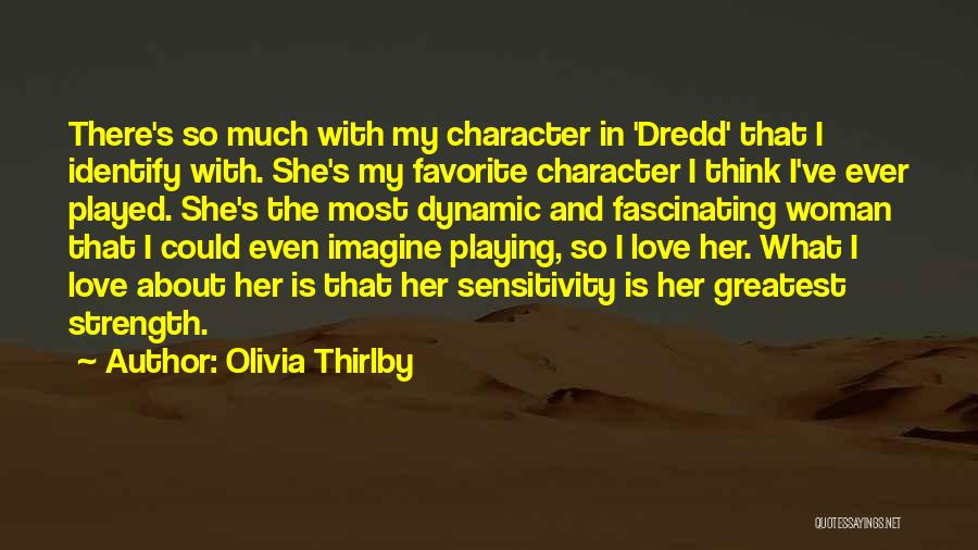 Love That Woman Quotes By Olivia Thirlby