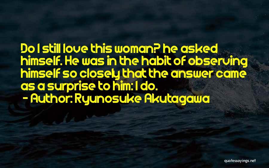 Love That Woman Quotes By Ryunosuke Akutagawa