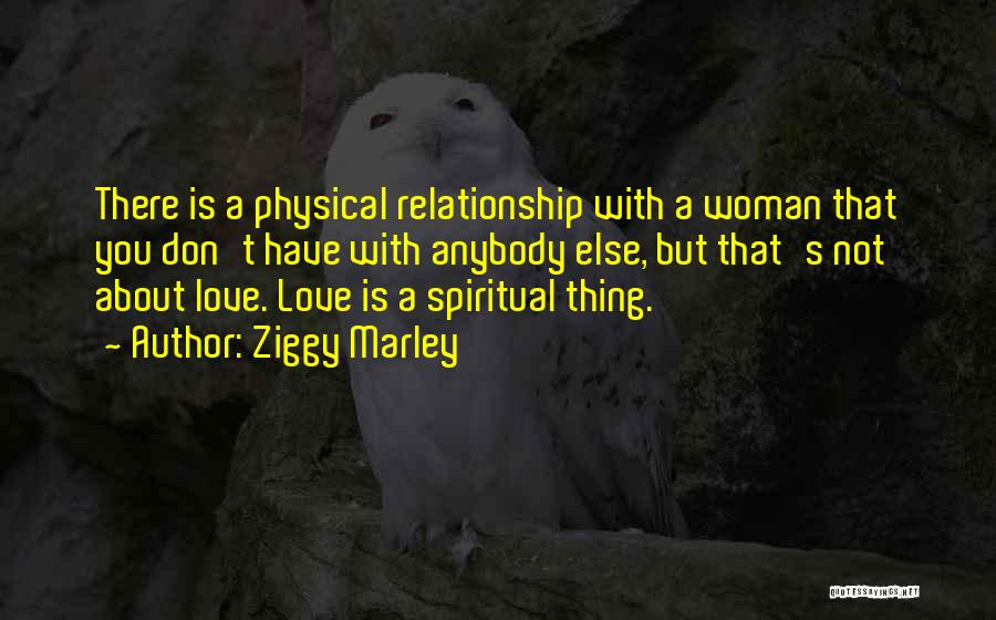Love That Woman Quotes By Ziggy Marley