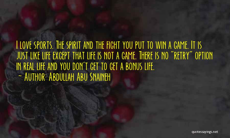 Love The Spirit Quotes By Abdullah Abu Snaineh
