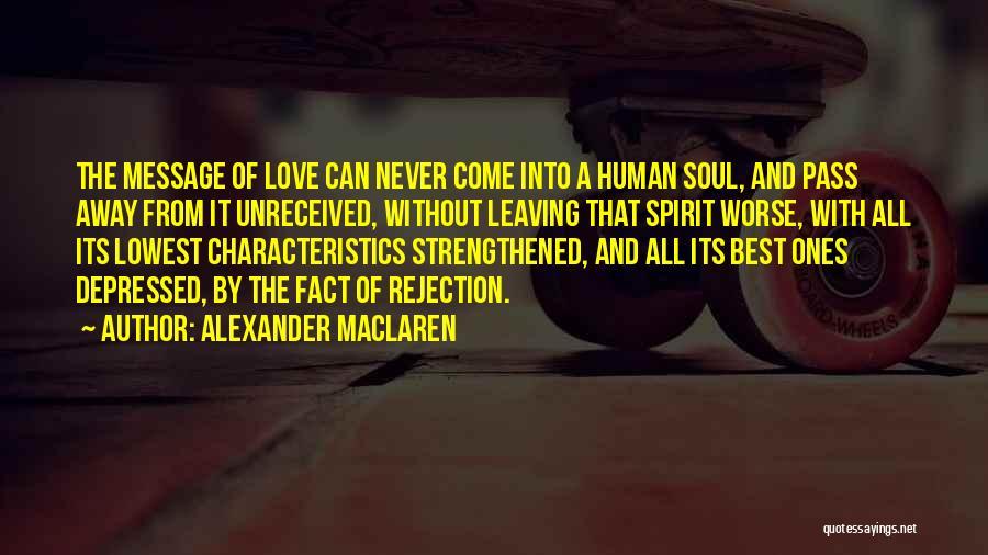 Love The Spirit Quotes By Alexander MacLaren