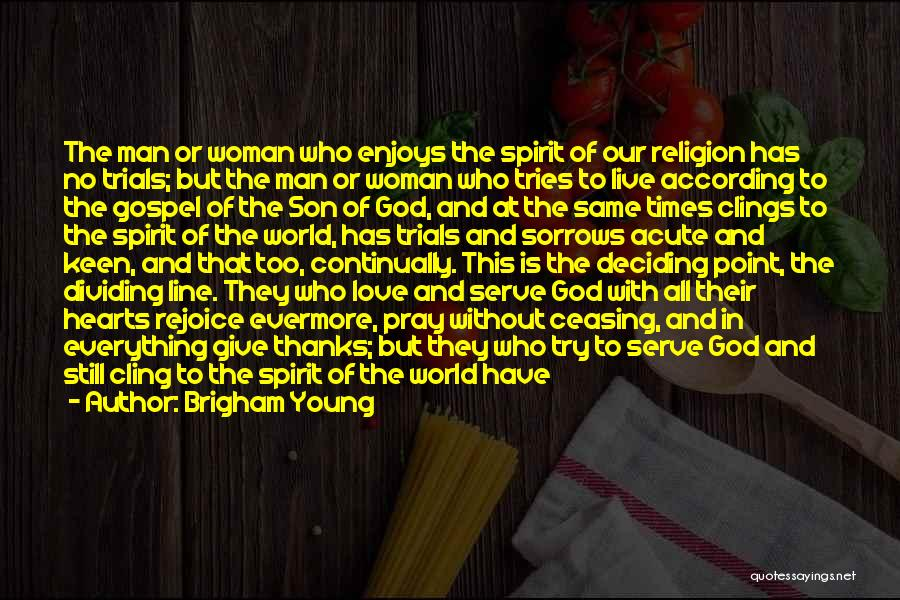 Love The Spirit Quotes By Brigham Young