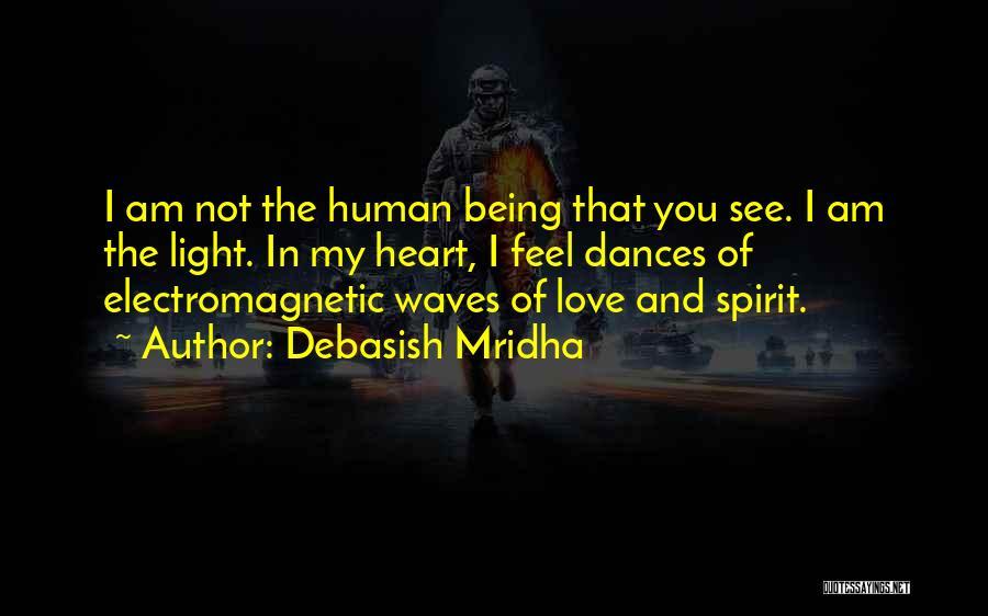 Love The Spirit Quotes By Debasish Mridha