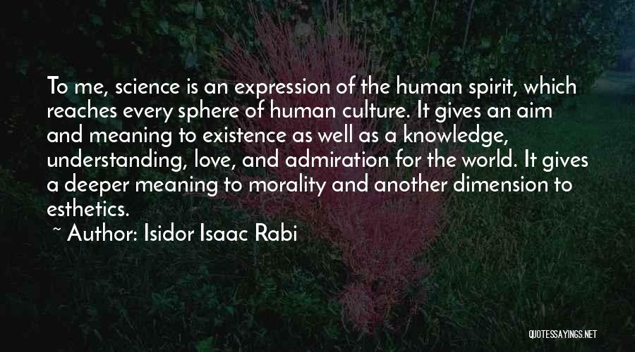 Love The Spirit Quotes By Isidor Isaac Rabi