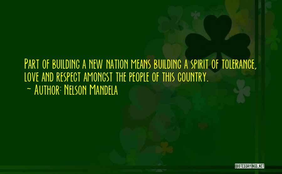 Love The Spirit Quotes By Nelson Mandela