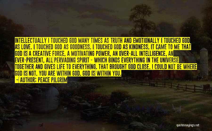 Love The Spirit Quotes By Peace Pilgrim