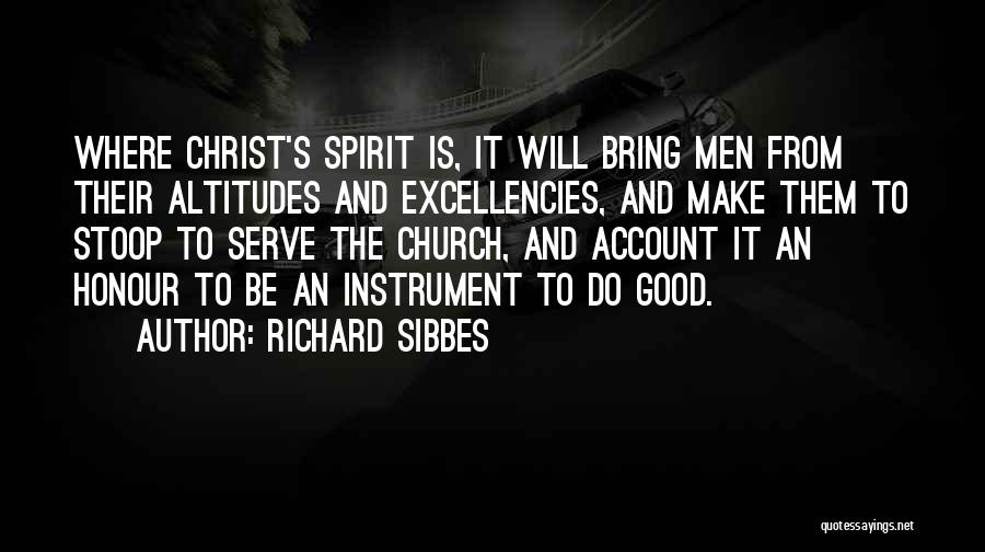 Love The Spirit Quotes By Richard Sibbes