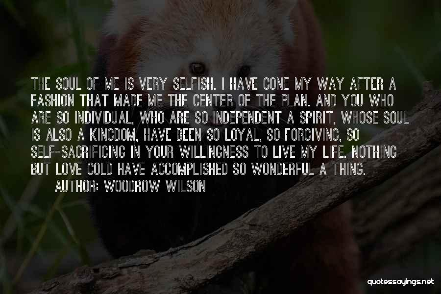 Love The Spirit Quotes By Woodrow Wilson