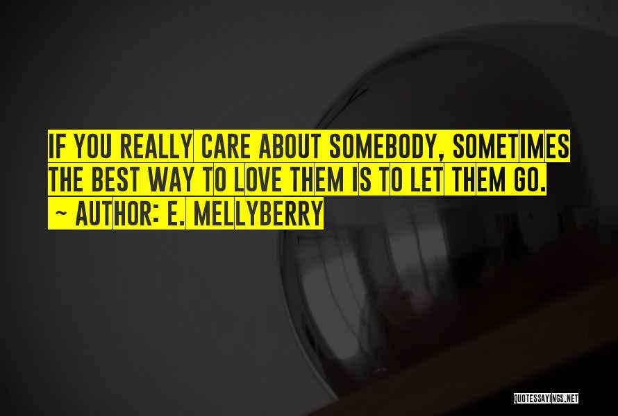 Love The Way You Care Quotes By E. Mellyberry