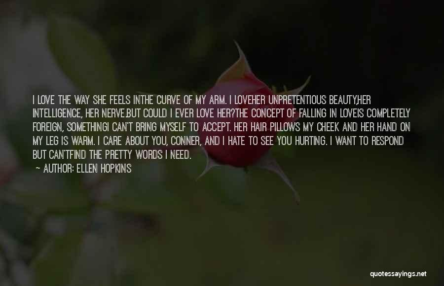 Love The Way You Care Quotes By Ellen Hopkins