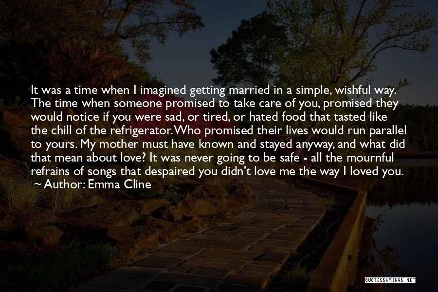 Love The Way You Care Quotes By Emma Cline