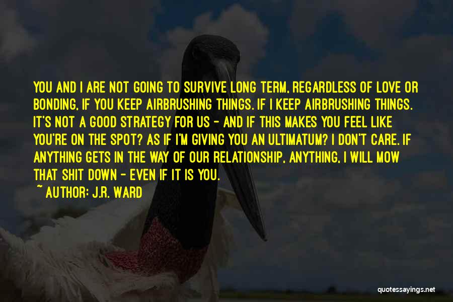 Love The Way You Care Quotes By J.R. Ward