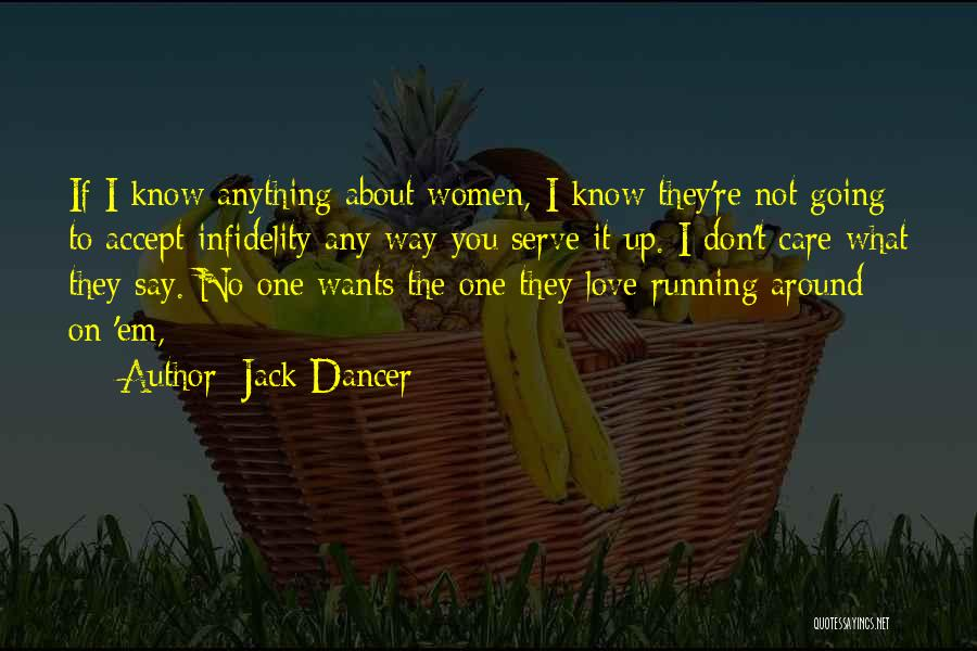 Love The Way You Care Quotes By Jack Dancer