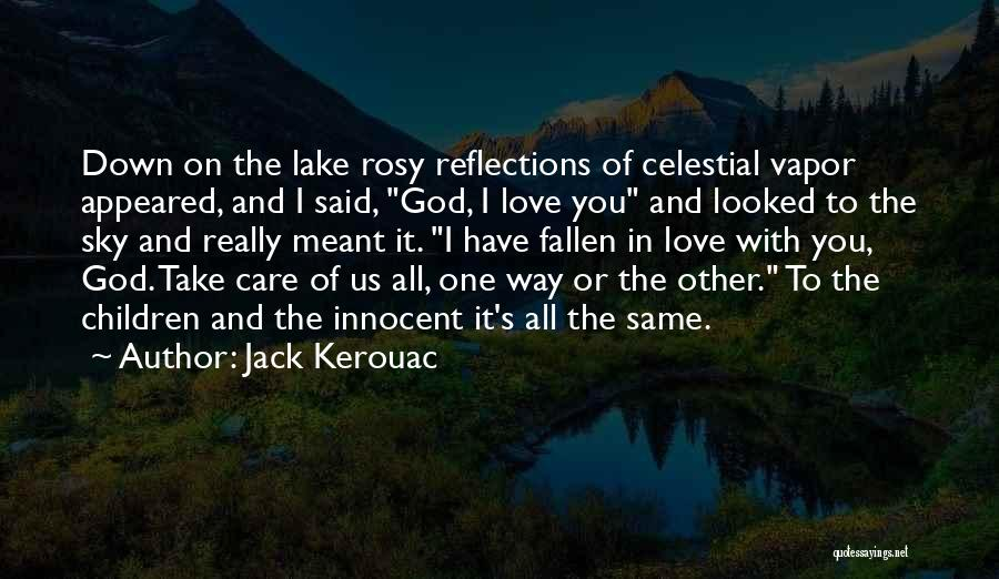 Love The Way You Care Quotes By Jack Kerouac