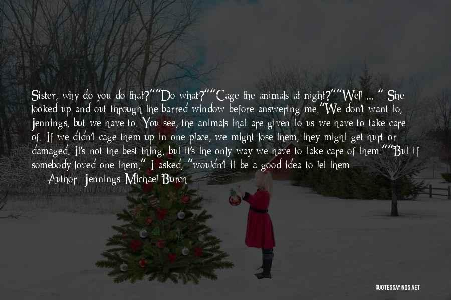 Love The Way You Care Quotes By Jennings Michael Burch