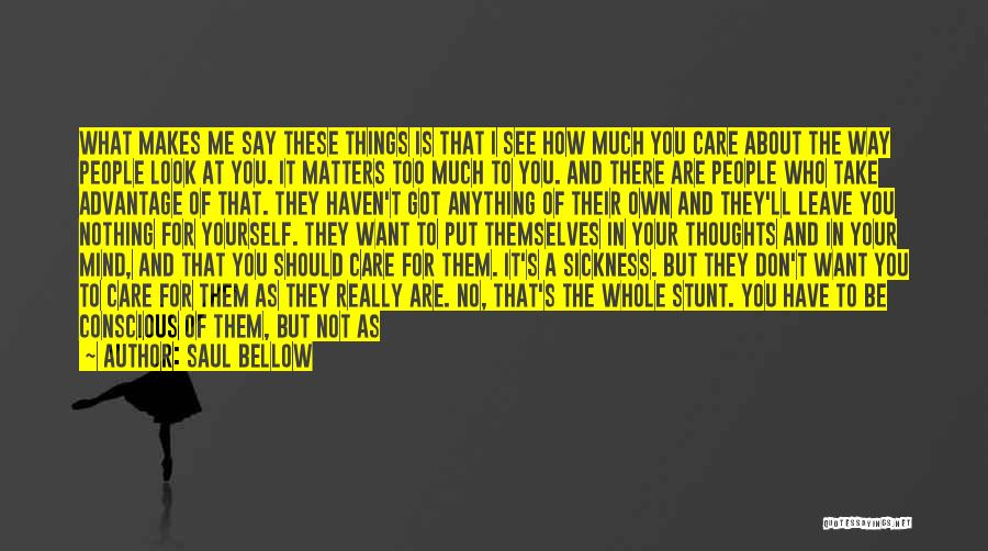 Love The Way You Care Quotes By Saul Bellow