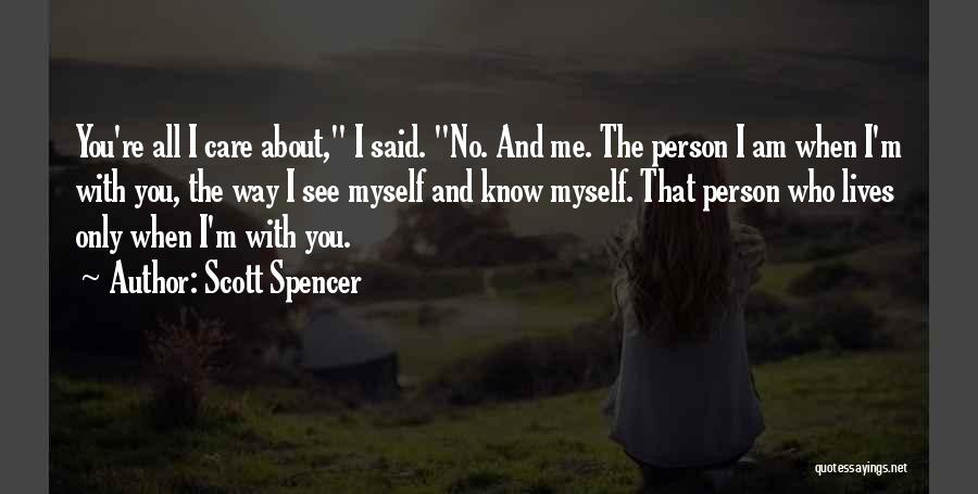 Love The Way You Care Quotes By Scott Spencer