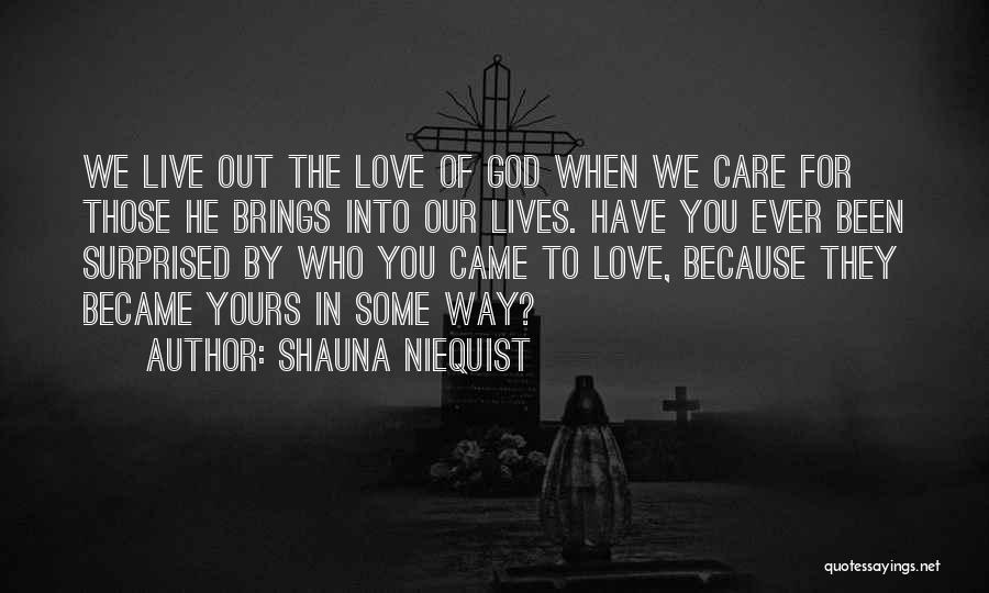 Love The Way You Care Quotes By Shauna Niequist