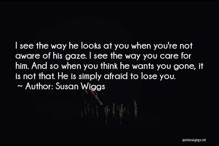 Love The Way You Care Quotes By Susan Wiggs
