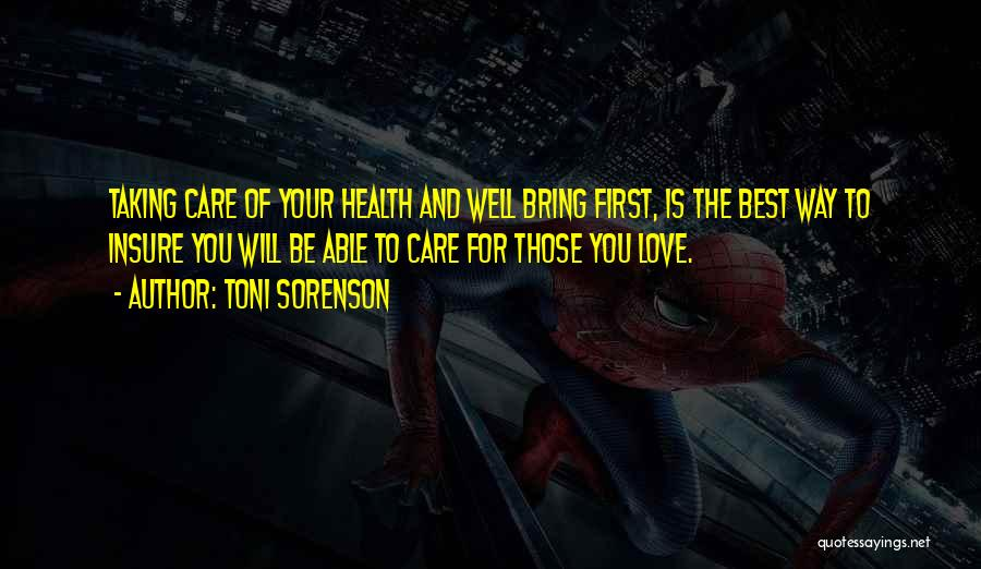 Love The Way You Care Quotes By Toni Sorenson