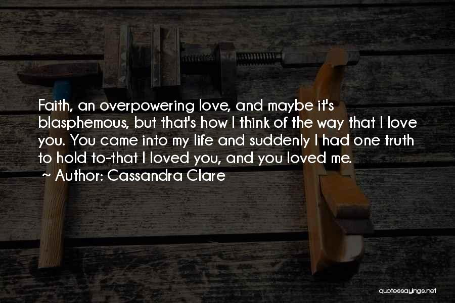 Love The Way You Hold Me Quotes By Cassandra Clare