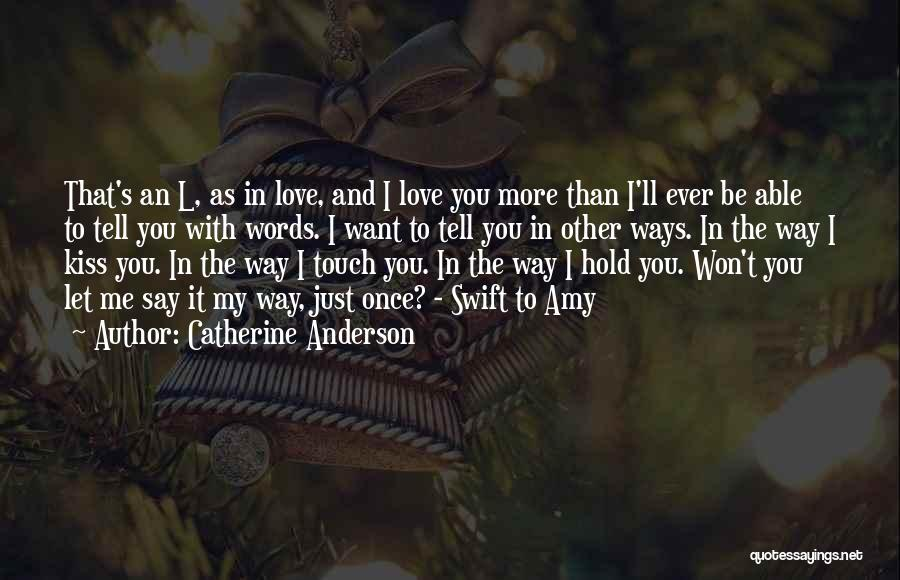 Love The Way You Hold Me Quotes By Catherine Anderson