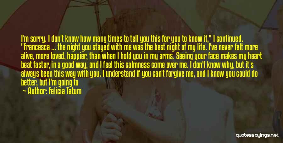 Love The Way You Hold Me Quotes By Felicia Tatum