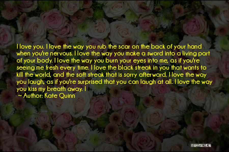 Love The Way You Hold Me Quotes By Kate Quinn