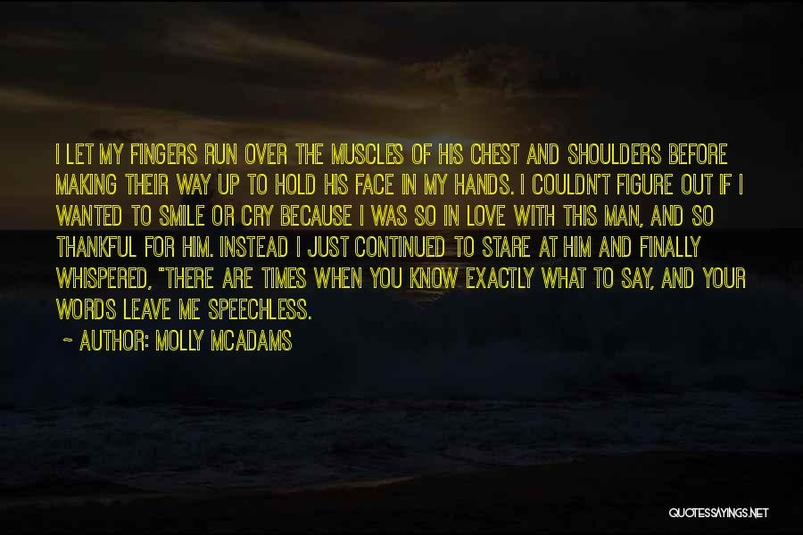Love The Way You Hold Me Quotes By Molly McAdams