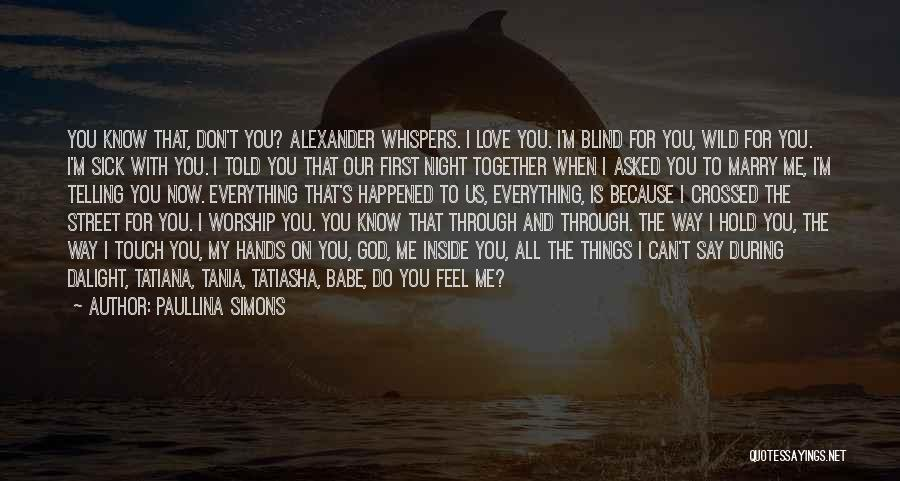Love The Way You Hold Me Quotes By Paullina Simons