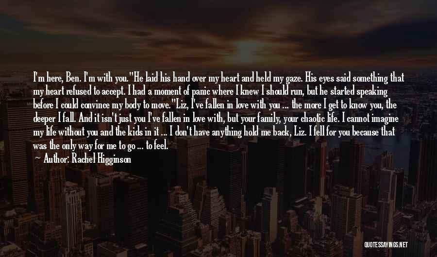 Love The Way You Hold Me Quotes By Rachel Higginson