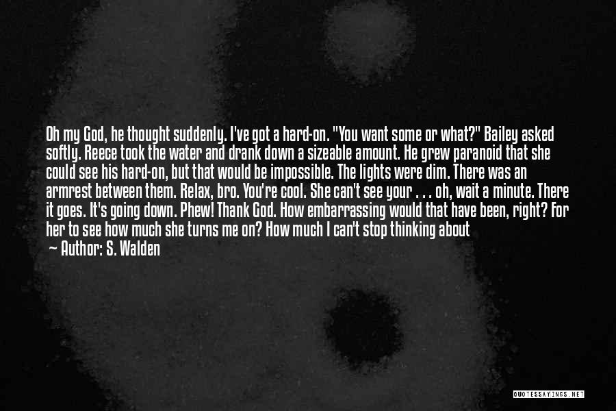 Love The Way You Hold Me Quotes By S. Walden