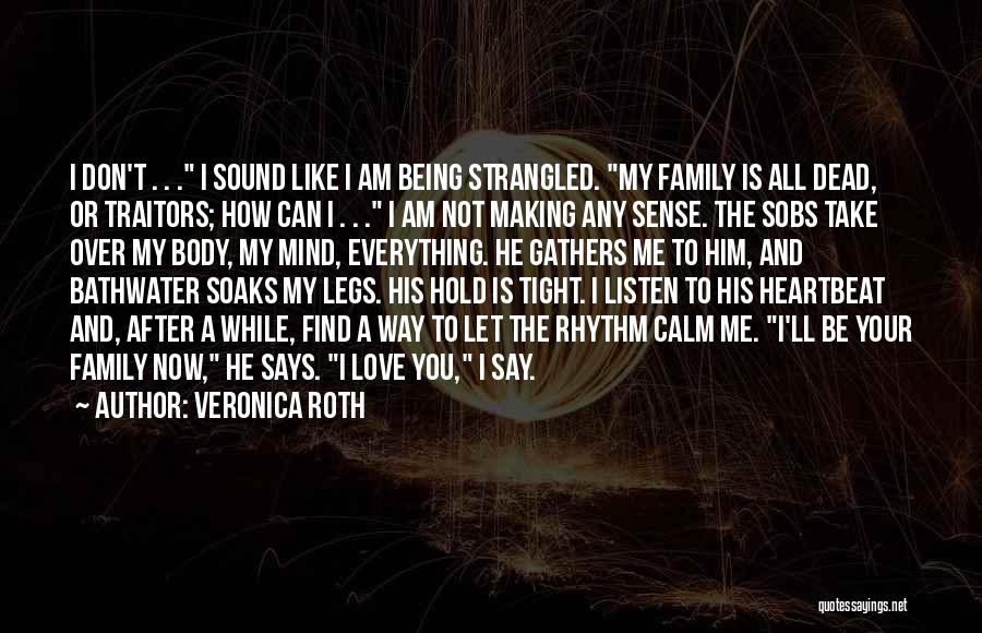 Love The Way You Hold Me Quotes By Veronica Roth