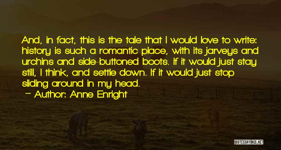 Love This Place Quotes By Anne Enright
