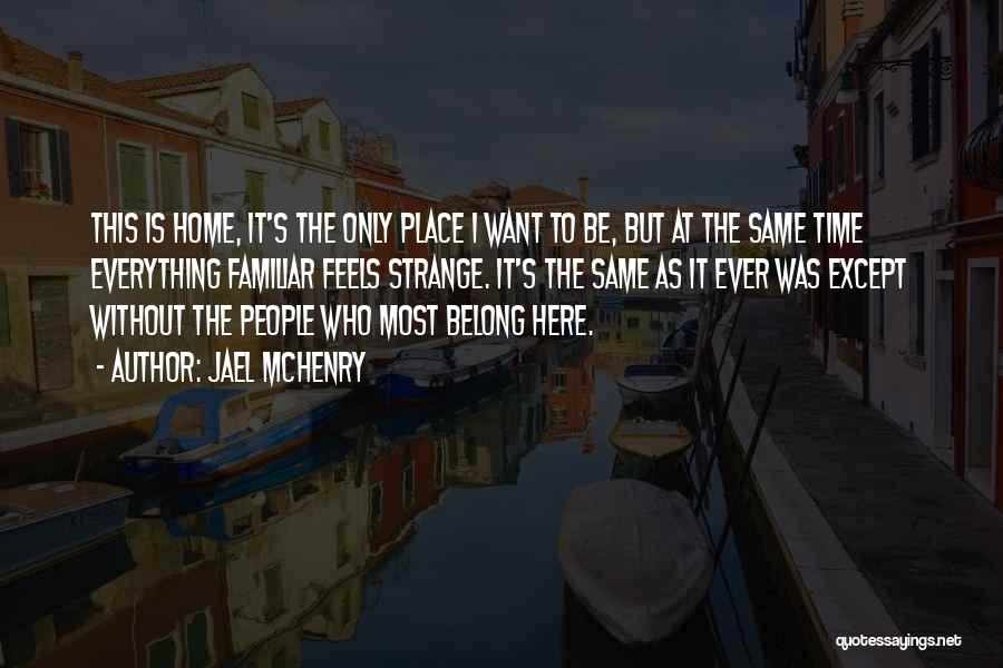 Love This Place Quotes By Jael McHenry