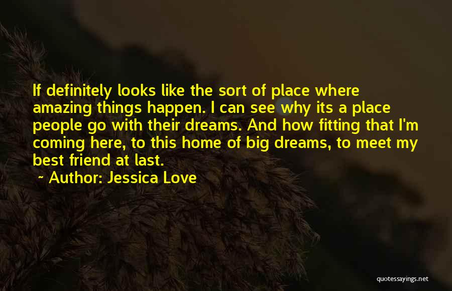 Love This Place Quotes By Jessica Love