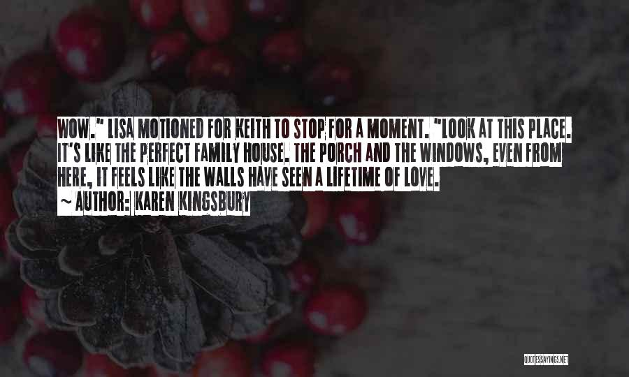Love This Place Quotes By Karen Kingsbury