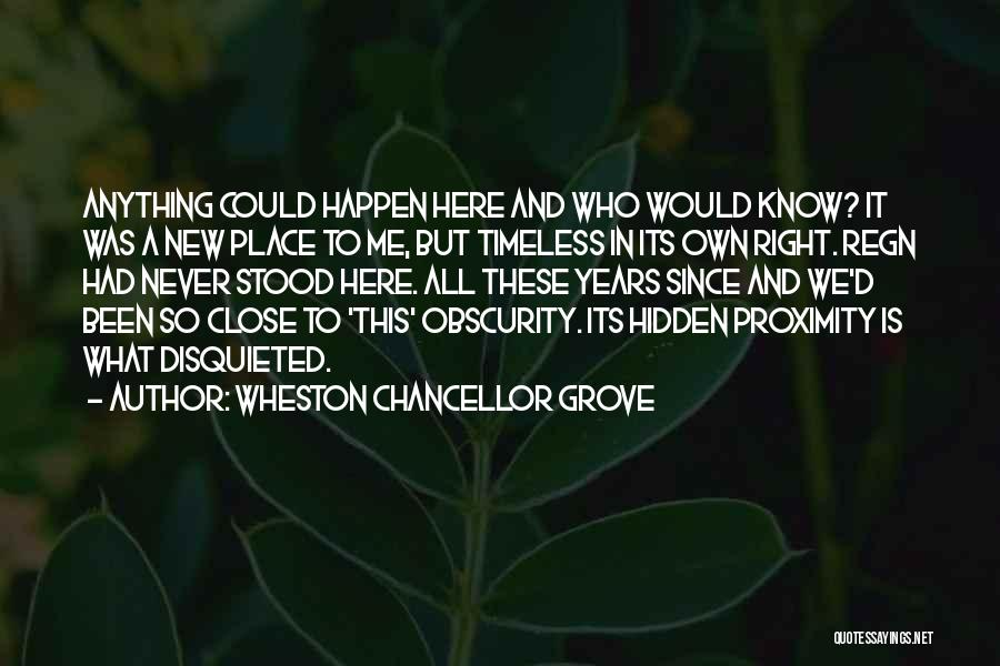 Love This Place Quotes By Wheston Chancellor Grove