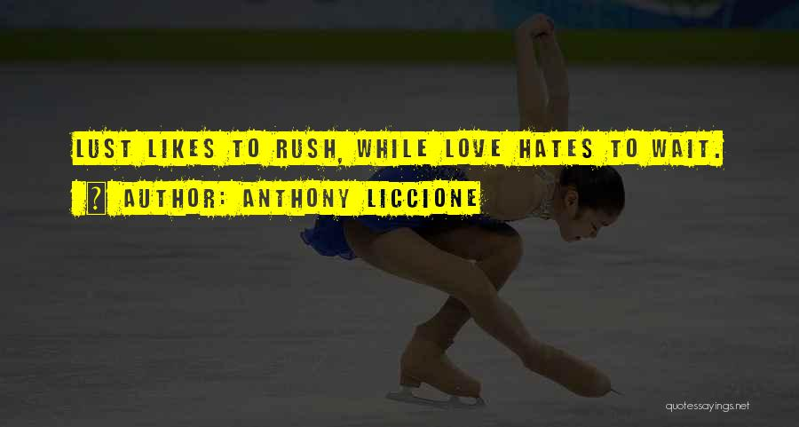 Love Those Who Hates You Quotes By Anthony Liccione