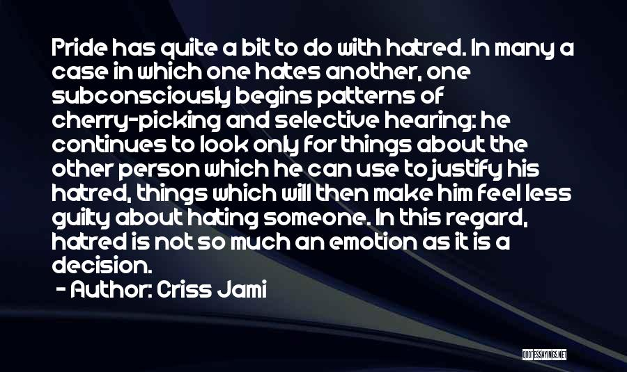 Love Those Who Hates You Quotes By Criss Jami