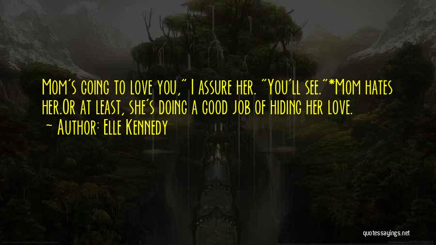 Love Those Who Hates You Quotes By Elle Kennedy