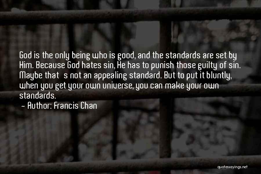 Love Those Who Hates You Quotes By Francis Chan