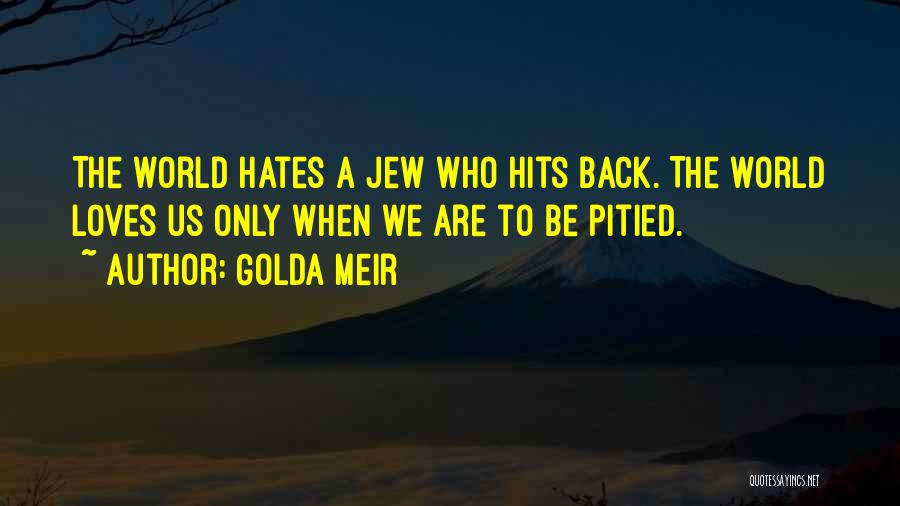 Love Those Who Hates You Quotes By Golda Meir