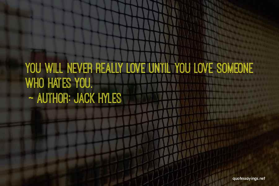 Love Those Who Hates You Quotes By Jack Hyles