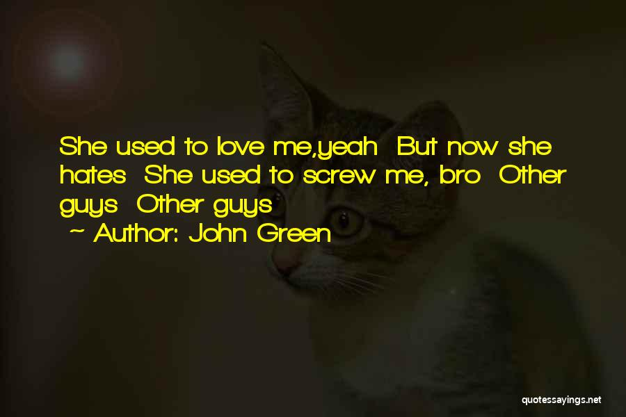 Love Those Who Hates You Quotes By John Green