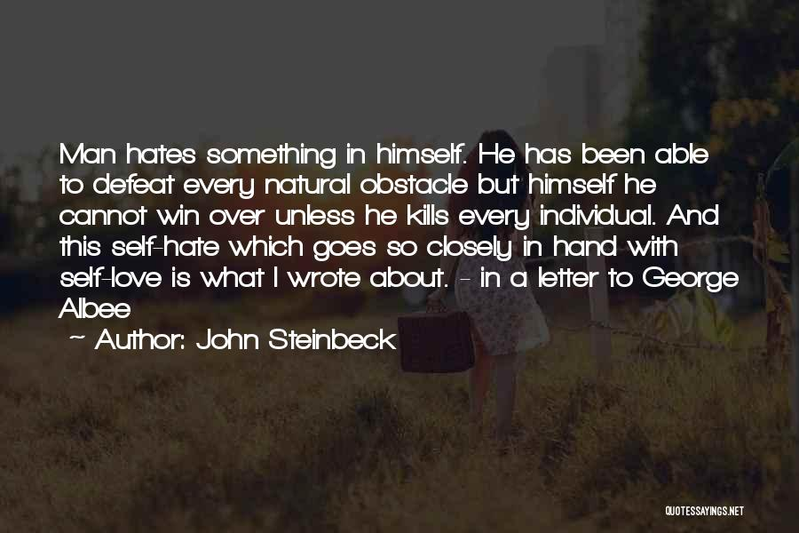 Love Those Who Hates You Quotes By John Steinbeck